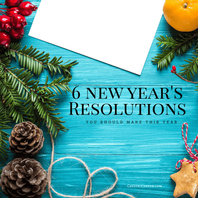 6 Things That Should Be On Your New Years Resolution List