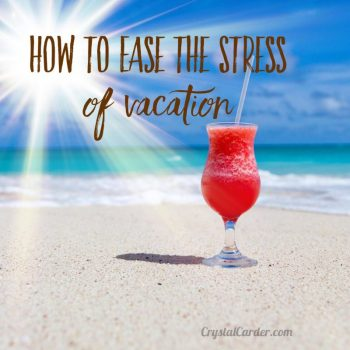 How To Ease The Stress Of Vacation