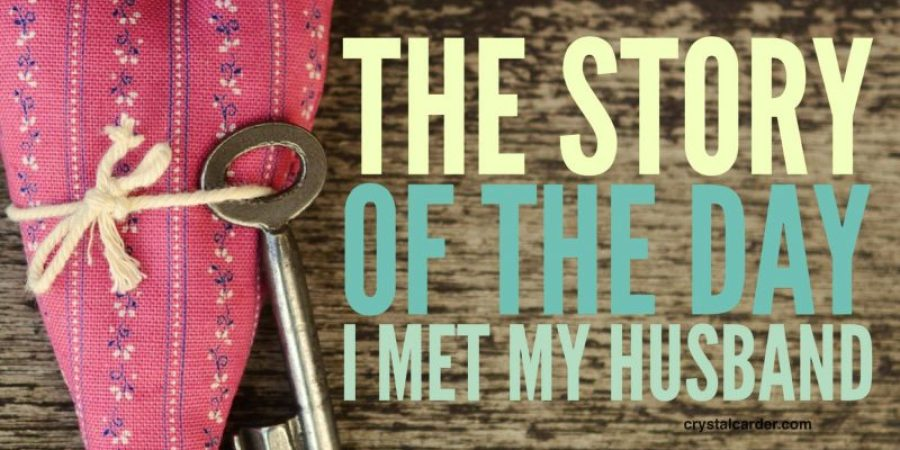 The Story of The Day I Met My Husband