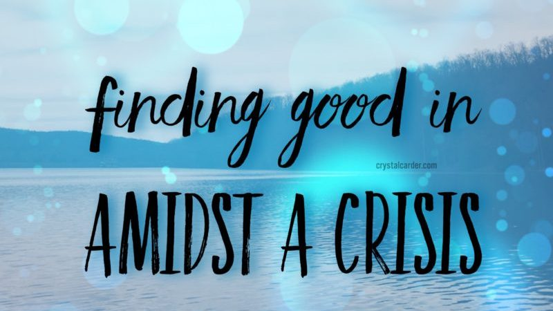 Find Good Amidst A Crisis