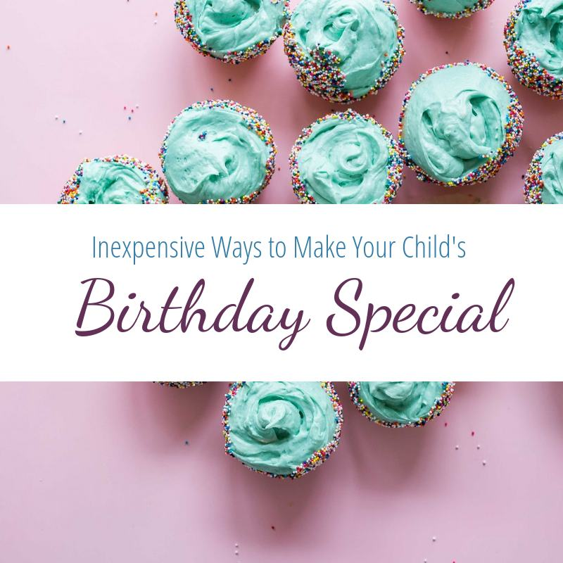 Inexpensive Birthday ideas for kids