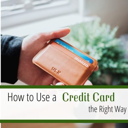 how to use a credit card the right way