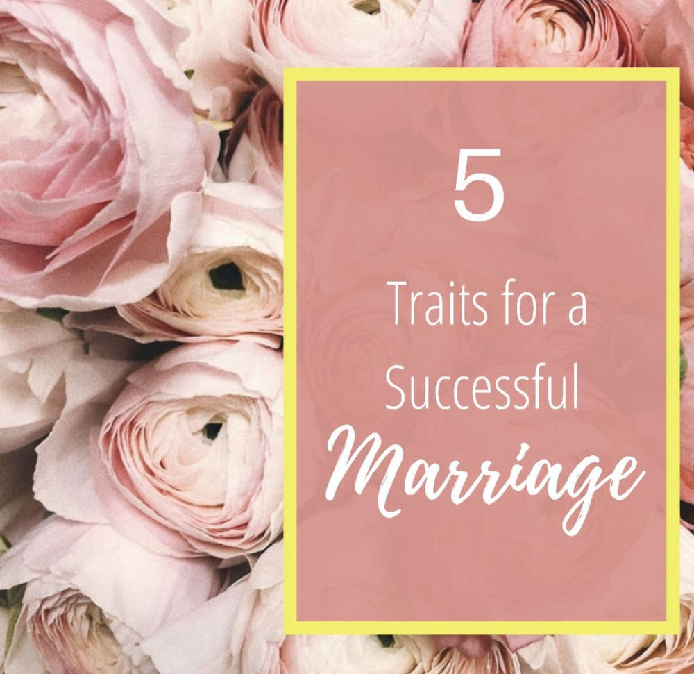 5 Traits for a Successful Marriage
