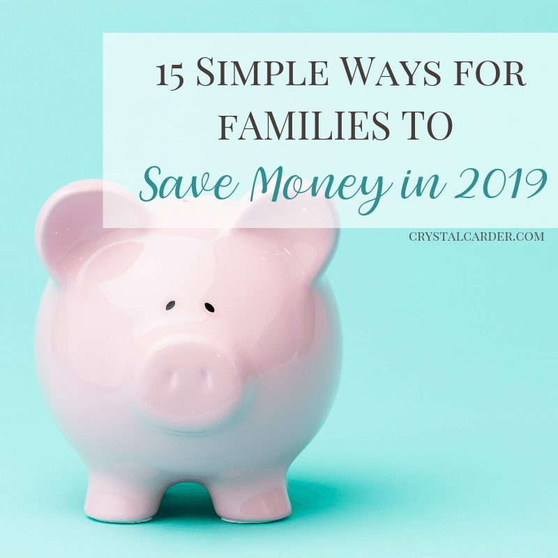 15 Simple Ways for Families to Save Money in 2019