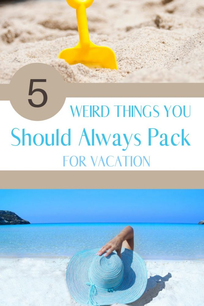 5 Weird Things You Should Always Pack for Vacation