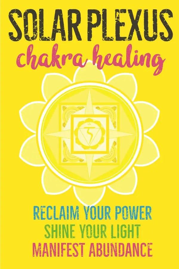 How Do I Heal My Solar Plexus Chakra?