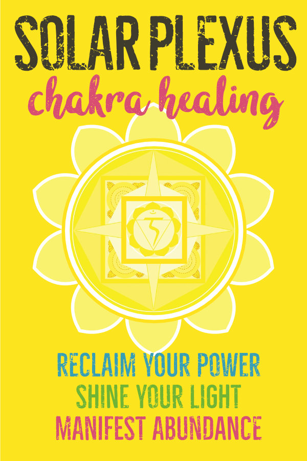 How Do I Heal My Solar Plexus Chakra?