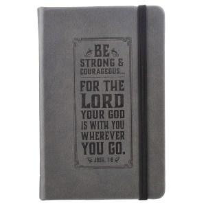 Joshua 1:9 Be Strong & Courageous with Elastic Closure (Hardcover LuxLeather Notebook)