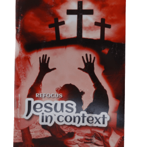 Refocus - Jesus in Context
