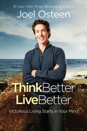Think Better, Live Better - Joel Osteen