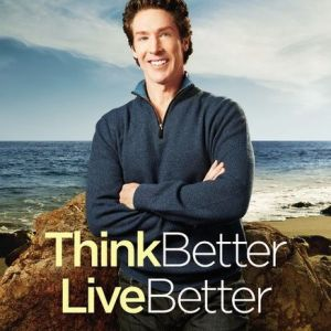 Think Better, Live Better - Joel Osteen