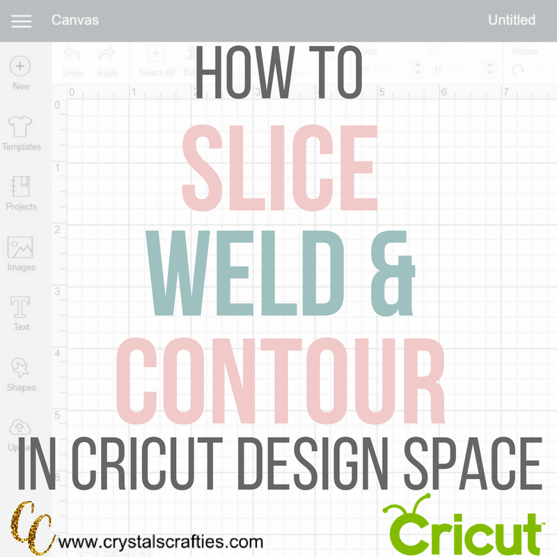 how to use slice weld and contour in cricut design space