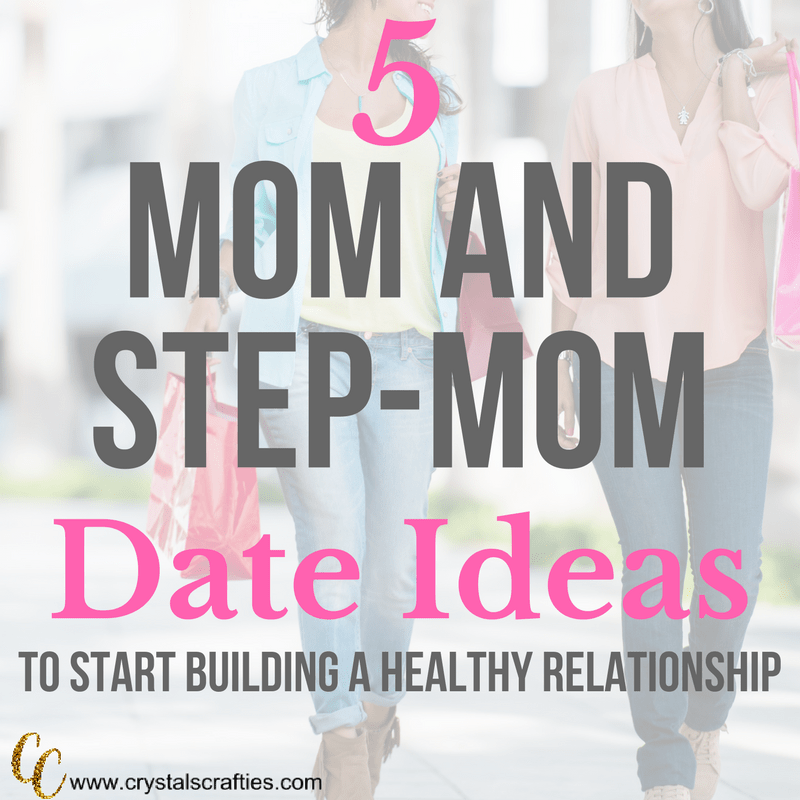 Mom and Step-Mom date ideas