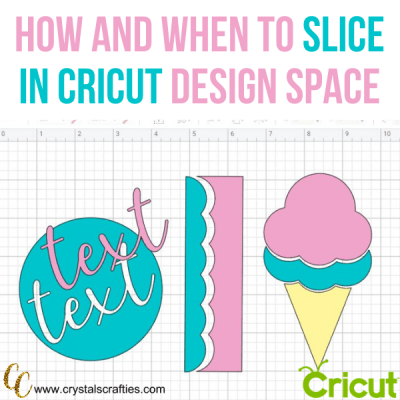 How and when to slice in Cricut Design Space