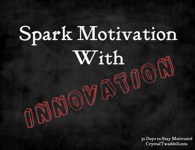 Spark Motivation With Innovation