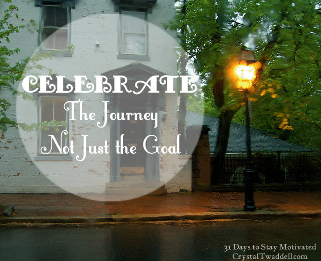 Celebrate the Journey, Not Just the Goal