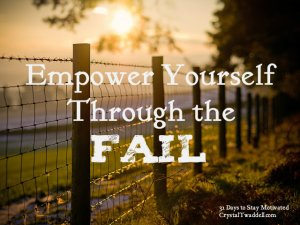 Empower Yourself Through the FAIL