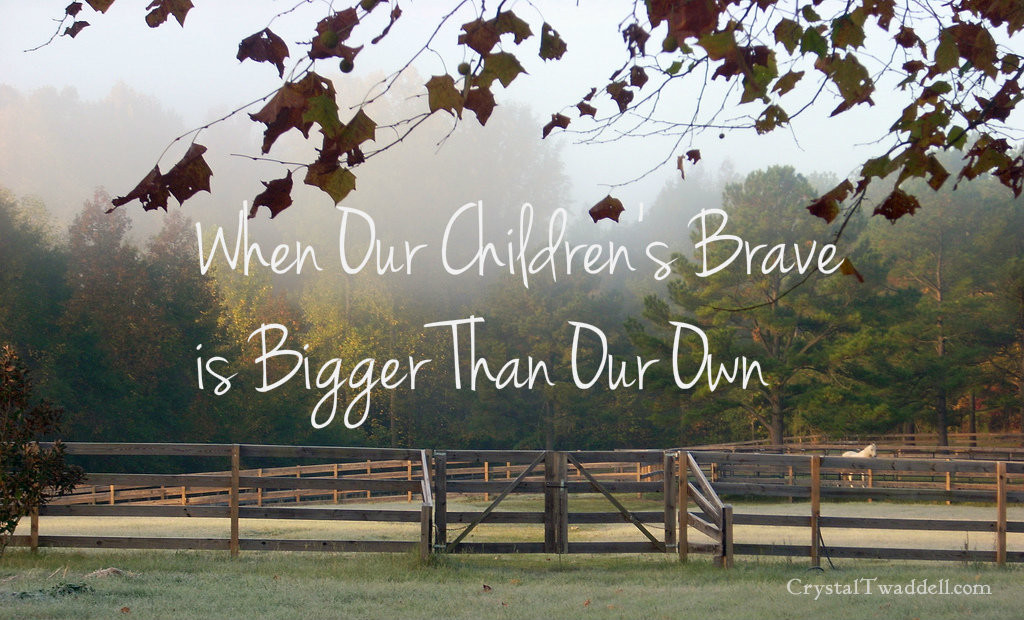 When Our Children's Brave is Bigger Than Our Own - Crystal