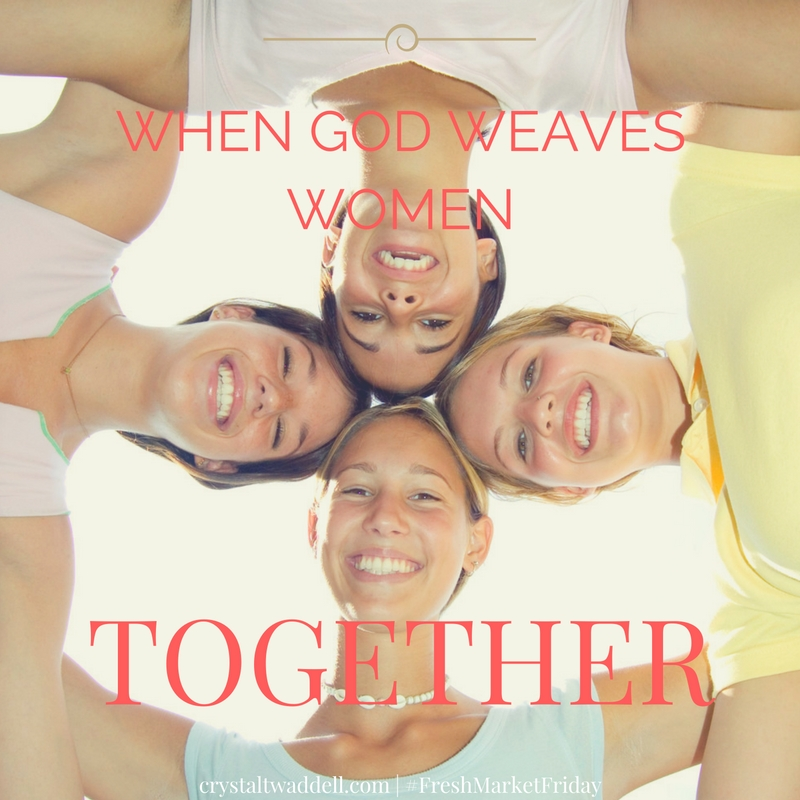 When God Weaves Women Together