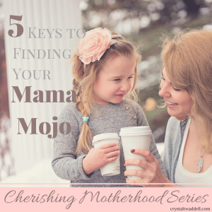 5 Keys to Finding Your Mama Mojo