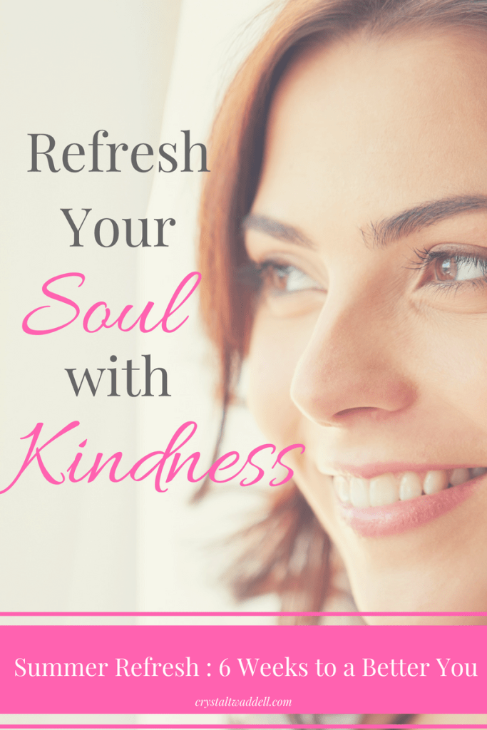 Refresh Your Soul with Acts of Kindness {Summer Refresh Link-Up}
