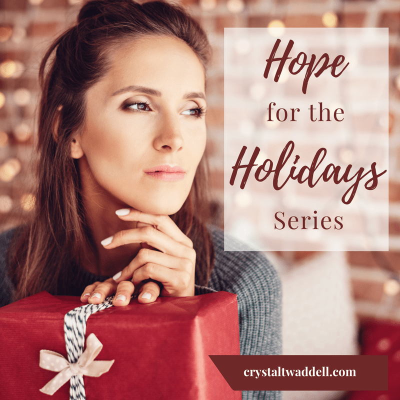 Hope in the Savoring: Hope for the Holidays Series