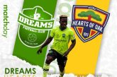 Match Preview: Dreams FC vs Hearts of Oak- Phobians look to complete double over regional rivals
