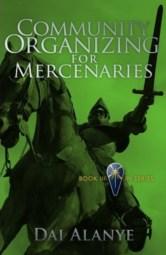 Community Organizing for Mercenaries