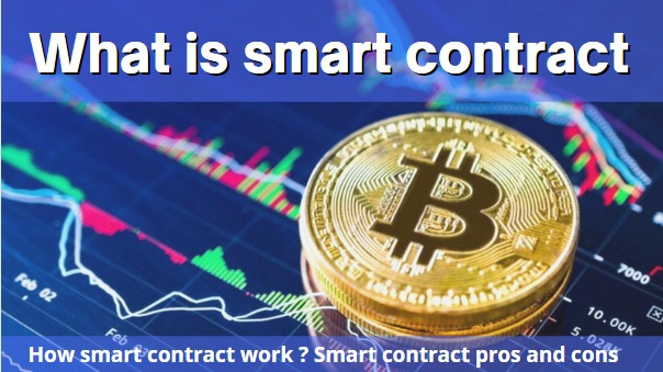 What is smart contract   How smart contract work   Smart contract pros and cons