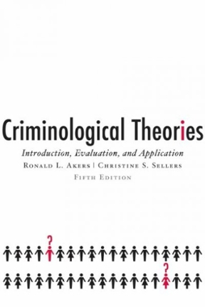 Criminological Theories Introduction, Evaluation, and