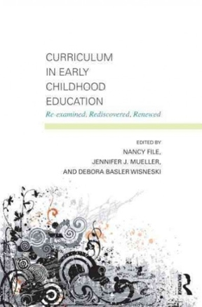 Curriculum in Early Childhood Education Re-examined