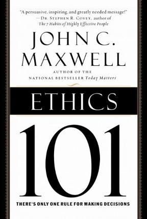 Ethics 101 What Every Leader Needs to Know 1st edition
