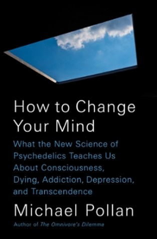 How to Change Your Mind 0 9781594204227 1594204225