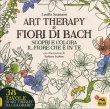 Art Therapy e Fiori di Bach Lucilla Satanassi