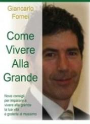 Come Vivere alla Grande (eBook) Giancarlo Fornei