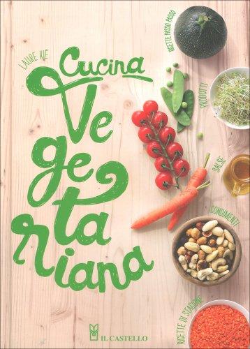 Cucina Vegetariana  Libro di Laure Ki