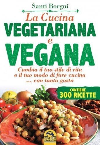 La Cucina Vegetariana e Vegana eBook