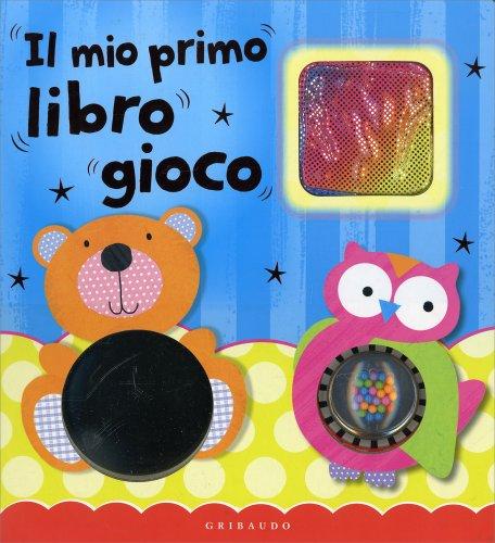 Il Mio Primo Libro Gioco  Libro di Gribaudo Edizioni