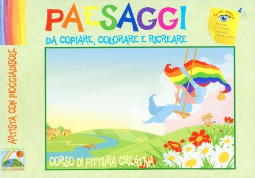 Paesaggi da Copiare Colorare e Ricreare  Edizioni Del Baldo