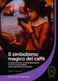 Il Simbolismo Magico del Caffè