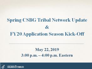 Spring CSBG Tribal Network Update & FY20 Application Season Kick-Off presentation slide
