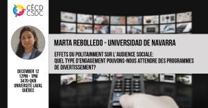 Marta Rebolledo -  Effets du politainment sur l'audience sociale: quel type d'engagement pouvons-nous attendre des programmes de divertissement? @ Salle 3470-DKN, Université Laval