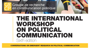6th International Workshop on Political Communication @ room GHK 2320-2330  of the Gene-H.-Kruger Building, Université Laval | Ville de Québec | Québec | Canada