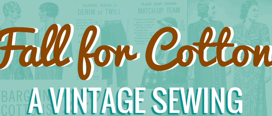 Fall for Cotton – A Vintage Sewing Challenge