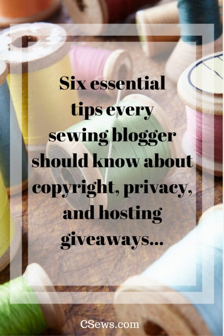 6 essential tips every sewing blogger should know about copyright, privacy and giveaways.