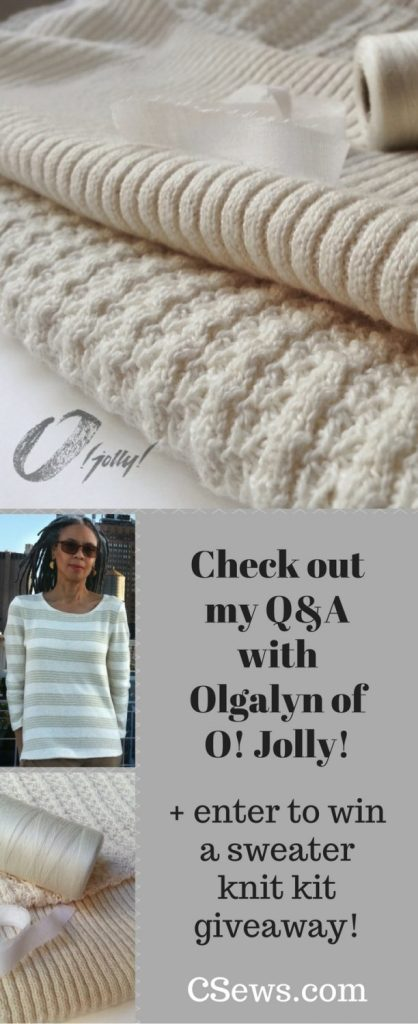 Read the interview with Olgalyn Jolly + enter to win a great sweater knit kit giveaway (2 yds sweater knit fabric, .75 yd matching rib, 1 large spool of matching thread & 1 yd fusible bias tape): Go to CSews.com by 4 November 2016.