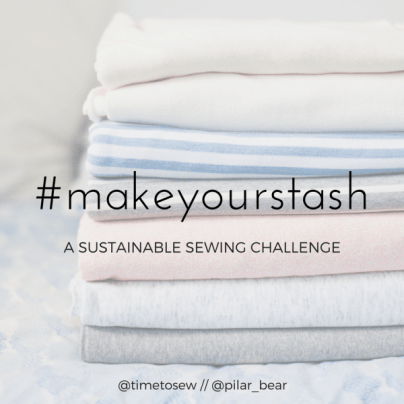 Make Your Stash - a sustainable sewing challenge