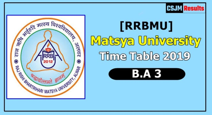 Matsya University [RRBMU] Time Table 2019 B.A 3