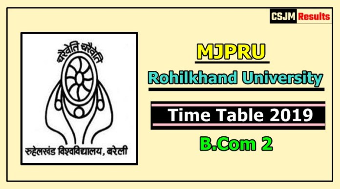 Rohilkhand University [MJPRU] B.Com 2 Year Time Table 2019