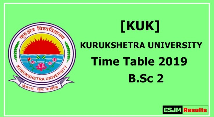 kurukshetra University [KUK] Time Table 2019 B.Sc 2